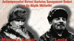 Mustafa Kemal ve Lenin'li pankartımızın doğruluk, tutarlılık  ve haklılık değeri üzerine