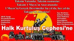 1 Mayıs'ta İşçi Sınıfının Anavatanı Taksim'deyiz!
