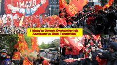 Türkiye'de 1 Mayıs'ın Anavatanı ve kalbinin attığı yer Taksim'dir!