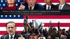 Suriye, Libya ve tüm Ortadoğu Halklarının emperyalist düşmanları ve onların yerel piyonları