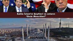 """Sahte İslam'ın Şeyhleri ve onların """"Dırâr Mescitleri"""""""