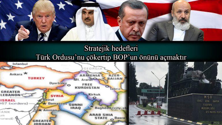 Stratejik hedefleri Türk Ordusu'nu çökertip BOP'un önünü açmaktır