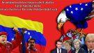 İnsanlığın baş belası Emperyalist Çakallar Latin Amerika'da da Bolivarcı Yurtsever Devrimci İktidarı hedef seçti