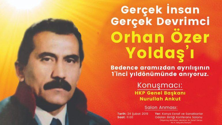 Gerçek İnsan, Gerçek Devrimci Orhan Özer Yoldaş'ı bedence aramızdan ayrılışının 1'inci yıldönümünde anıyoruz