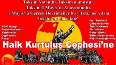 """1 Mayıs Alanı Taksim'dir, Taksim Vatandır, Vatan Aşktır  Bu Vatan Aşkını haykırıyoruz tüm dünyaya:  """"1 Mayıs'ta 1 Mayıs Alanı Taksim'deyiz"""""""
