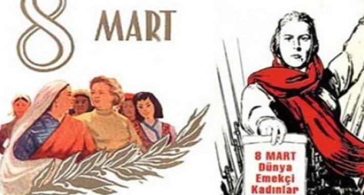 Yaşasın 8 Mart Dünya Emekçi Kadınlar Günü!