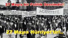 27 Mayıs Politik Devrimine darbe demek…
