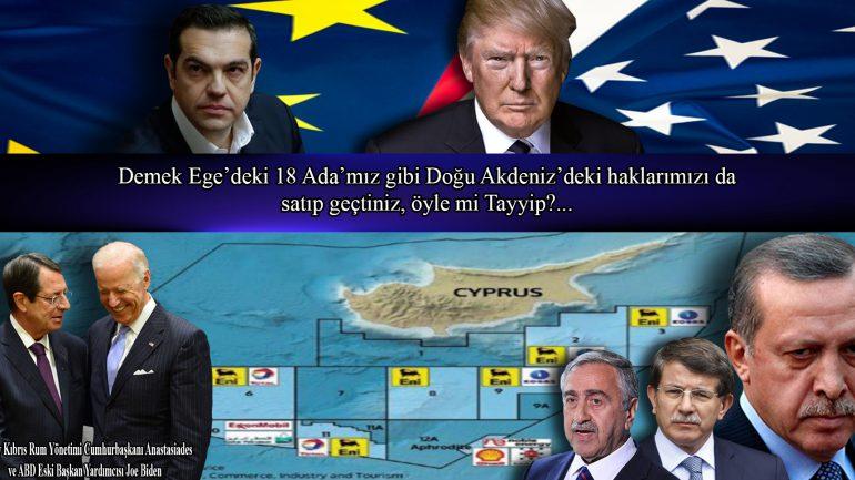 Demek Ege'deki 18 Ada'mız gibi Doğu Akdeniz'deki haklarımızı da satıp geçtiniz, öyle mi Tayyip?…