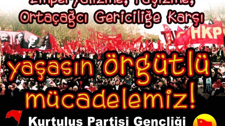 Üniversitelerimizi gericileştiren,  faşizme mahkûm etmeye çalışan YÖK'e karşı,  Yaşasın Gençliğin Örgütlü Mücadelesi!