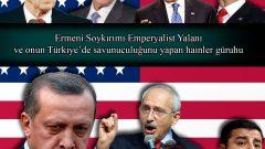 Ermeni Soykırımı Emperyalist Yalanı ve onun Türkiye'de savunuculuğunu yapan hainler güruhu