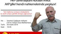 HKP Genel Başkanı Nurullah Ankut, AKP'giller mücrimlerini bir kez daha kendi mahkemelerinde yargılıyor!