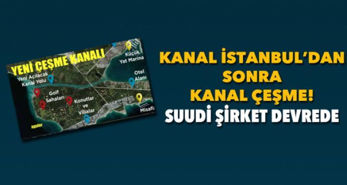 """AKP'giller'in Kanal Sevdası, bu kez de """"Kanal Çeşme Projesi"""" ile İzmir'de"""