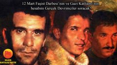 12 Mart 1971 Faşist Darbesi ve 12 Mart 1995 Gazi Katliamı'nın failleri olan ABD-AB Emperyalistleri ve yerli işbirlikçilerinden hesabı Gerçek Devrimciler soracak!