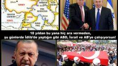 18 yıldan bu yana hiç ara vermeden, şu günlerde İdlib'de yaptığın gibi ABD, İsrail ve AB'ye çalışıyorsun!