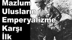 Bizi Mahvetmek İsteyen Emperyalizme Karşı  Yaşasın Çanakkale Zaferi!