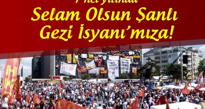 Büyük Halk Ayaklanmamız Gezi Direnişi, 7'inci Yılında Mücadelemizde Sürüyor!