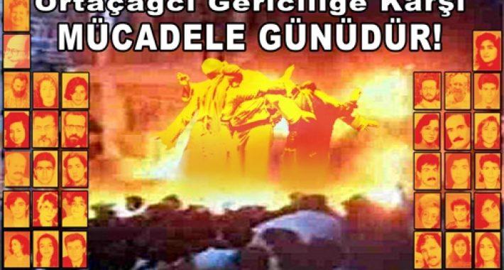 Sivas Katliamı, İnsanlık var oldukça asla unutulmayacak!