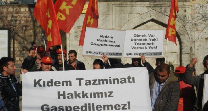 AKP'giller İşçi Sınıfımızın 84 yıllık kazanımı olan Kıdem Tazminatını  Parababalarına peşkeş çekmek istiyor
