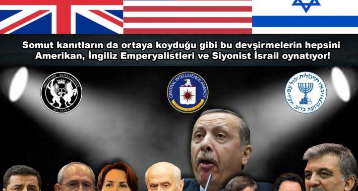 Somut kanıtların da ortaya koyduğu gibi bu devşirmelerin hepsini Amerikan, İngiliz Emperyalistleri ve Siyonist İsrail oynatıyor!