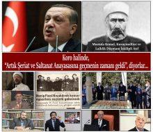 """Koro halinde, """"Artık Şeriat ve Saltanat Anayasasına geçmenin zamanı geldi"""", diyorlar…"""