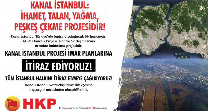 Kanal İstanbul Projesi İmar Planlarına İtiraz Ediyoruz ve Tüm Halkımızı İtiraz Etmeye Çağırıyoruz!