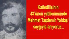 Mehmet Taşdemir Yoldaş Ölümsüzdür!