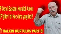"""Halkın Kurtuluş Partisi Genel Başkanı Nurullah Efe (Ankut), Halkımızın adlandırmasıyla """"HKP'li Dayı"""", AKP'giller'i bir kez daha yargıladı!"""