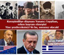 Kuvayimilliye düşmanı Yunancı Tayyiban, erken bayram etmeyin! Yine yenileceksiniz! Ve bu, sonunuz olacak!