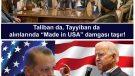 "Taliban da, Tayyiban da alınlarında ""Made in USA"" damgası taşır!"